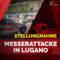 Stellungnahme zur Messerattacke in Lugano